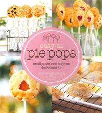 Easy As Pie Pops: Small in Size and Huge on Flavor and Fun