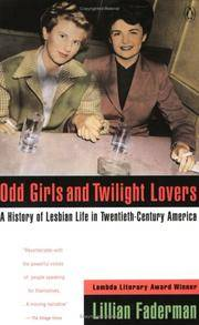 Odd Girls and Twilight Lovers: A History of Lesbian Life in Twentieth-Century America (Between...