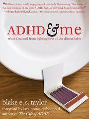 ADHD and Me What I Learned from Lighting Fires at the Dinner Table