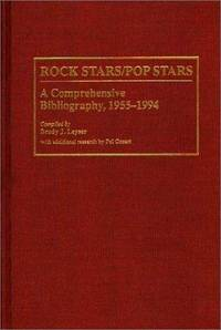 Rock Stars/Pop Stars: a Comprehensive Bibliography 1955-1994