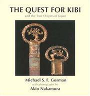 The quest for Kibi and the true origins of Japan. With photographs by Akio Nakamura.