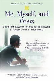 Me, Myself, and Them: A Firsthand Account of One Young Person\'s Experience with Schizophrenia (Adolescent Mental Health Initiative)