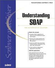 Understanding SOAP: The Authoritative Solution