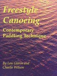 FREESTYLE CANOEING: CONTEMPORARY PADDLING TECHNIQUE