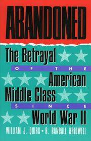 Abandoned : The Betrayal of the American Middle Class Since World War II