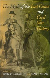 Myth Of the Lost Cause and Civil War History