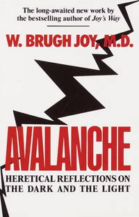 Avalanche Heretical Reflections on the Dark and the Light