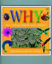 WHY ARE ZEBRAS BLACK & WHITE (Why Books)
