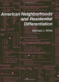 American Neighborhoods and Residential Differentiation (The Population of the United States in the 1980s: A Census Monograph Ser.)
