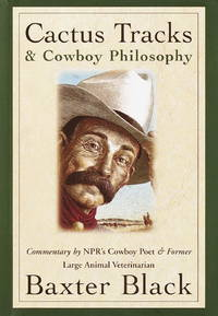 Cactus Tracts & Cowboy Philosophy by Baxter Black - First - 1997 - from Joe Hagood- Books  and Biblio.co.uk