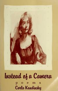 Instead of a Camera: Poems by Carla Kandinsky - Paperback - 1st - 1985-01-19 - from Ergodebooks (SKU: SONG0917658221)