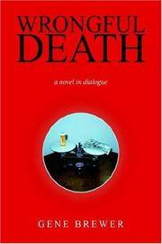 WRONGFUL DEATH : a novel in Dialogue