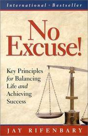 No Excuse! Key Principles for Balancing Life and Achieving Success