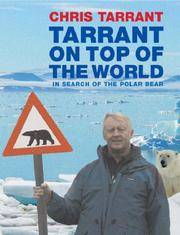 Tarrant On Top Of The World ~ In Search of the Polar Bear