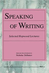 Speaking of Writing: Selected Hopwood Lectures