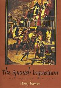 The Spanish Inquisition : A Historical Revision