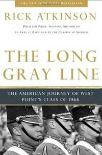 The Long Gray Line: The American Journey of West Point's Class of 1966 by Rick Atkinson - Paperback - 2009-06-09 - from Books Express and Biblio.com