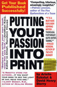 Putting Your Passion Into Print: Get Your Book Published Successfully! (Essential Guide to...