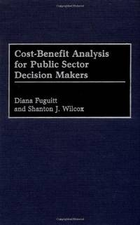 Cost-Benefit Analysis for Public Sector Decision Makers
