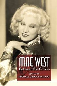 Mae West: Between the Covers