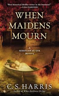 When Maidens Mourn - A Sebastian St. Cyr Mystery