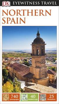 DK Eyewitness Travel Guide: Northern Spain DK Travel