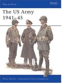 U.S. Army 1941-45 (Men at Arms Series, 70)