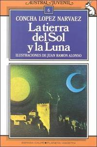 LA Tierra Del Sol Y LA Luna/the Land of the Sun and the Moon