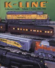K-Line Electric Trains: Collector's Guide (Volume 1: Trains 1985-1998)