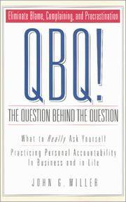 QBQ!: The Question Behind the Question