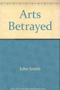 The Arts Betrayed