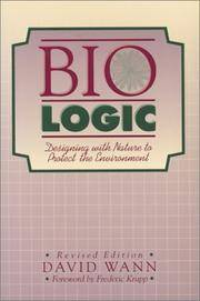 BIOLOGIC : Designing With Nature to Protect the Environment (Revised Edition)