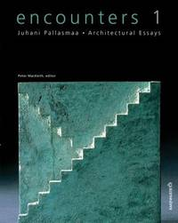 Encounters 1. Juhani Pallasmaa - Archtectural Essays
