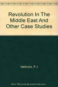 Revolution in the Middle East and Other Case Studies