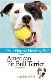 American Pit Bull Terrier: Your Happy Healthy Pet