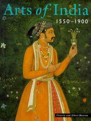 Arts of India 1550-1900: The Nehru Gallery of India