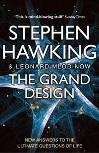 The Grand Design Stephen Hawking and Leonard Mlodinow