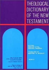 Theological Dictionary of the New Testament by  Gerhard &  Gerhard Friedrich Kittel - Hardcover - 1973 - from Neil Shillington: Bookdealer & Booksearch and Biblio.com