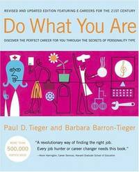 Do What You Are: Discover the Perfect Career for You Through the Secrets of Personality Type.