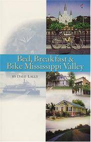 Bed, Breakfast & Bike Mississippi Valley (Cycling Guidebook Series)