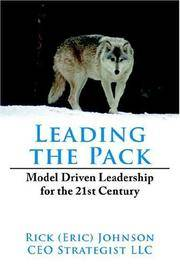 Leading the Pack Model Driven Leadership for the 21st Century