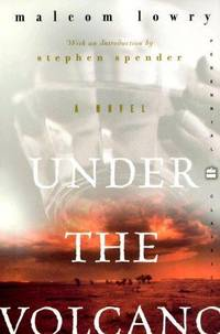 Under the Volcano: a Novel (Perennial Classics)
