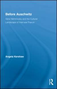 Before Auschwitz: Irene Nemirovsky and the Cultural Landscape of Inter-War France