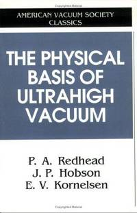 The Physical Basis of Ultrahigh Vacuum (AVS Classics in Vacuum Science and Technology)