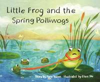 Little Frog and the Spring Polliwogs (Little Frog and the Four Seasons)