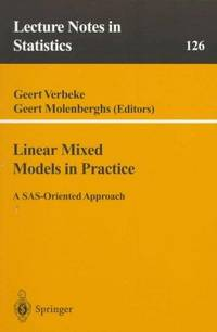 Linear Mixed Models in Practice: A SAS-Oriented Approach (Lecture Notes in Statistics)