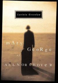 Mary George of Allnorthover by Lavinia Greenlaw - First - 2001 - from Rocking Chair Books (SKU: 8008382)