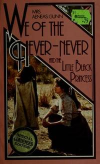 We of the Never-Never and The Little Black Princess by Aeneas Gunn