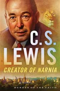 image of C. S. Lewis : Creator of Narnia