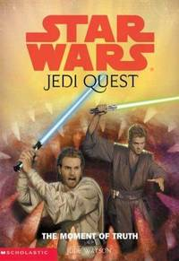Star Wars Jedi Quest # 7: The Moment of Truth